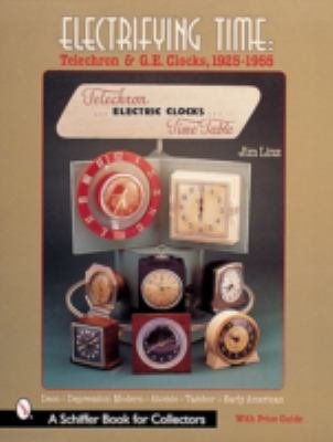 Electrifying Time Telechron and Ge Clocks 1925-55
