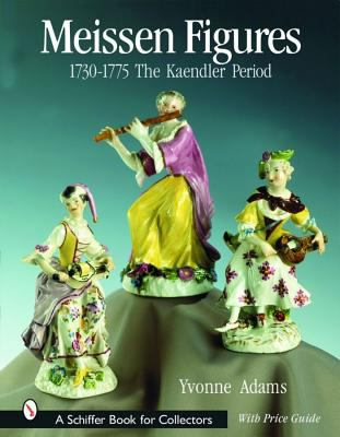 Meissen Figures 1730-1775 The Kaendler Period