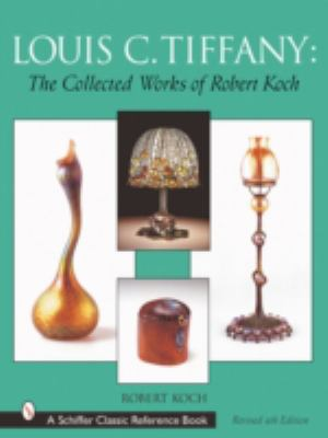 Louis C. Tiffany The Collected Works of Robert Koch