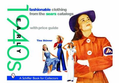 Fashionable Clothing from the Sears Catalogs Early 1940s