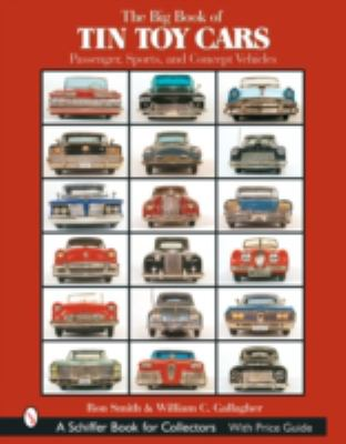Big Book of Tin Toy Cars Passenger, Sports, and Concept Vehicles
