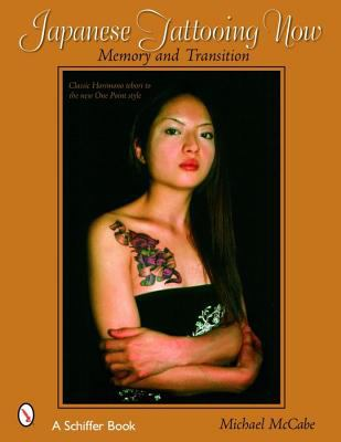 Japanese Tattooing Now! Memory And Transition, Classic Horimono To The New One Point Style