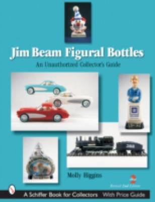 Jim Beam Figural Bottles An Unauthorized Collector's Guide