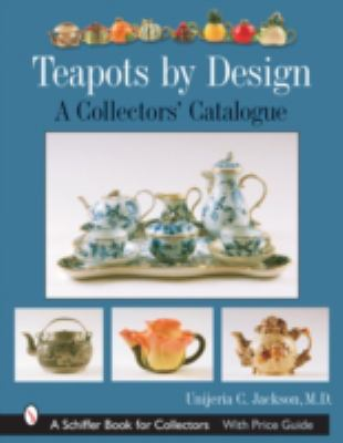 Teapots by Design A Collectors' Catalogue