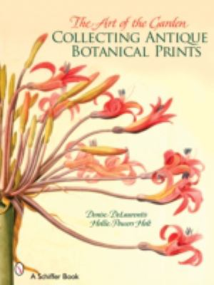 Art of the Garden Collecting Antique Botanical Prints