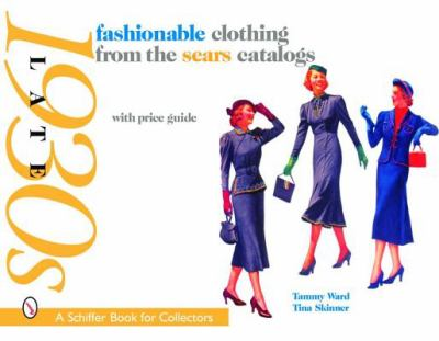 Fashionable Clothing from the Sears Catalogs Late 1930s