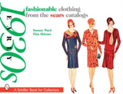 Fashionable Clothing from the Sears Catalogs Early 1930s