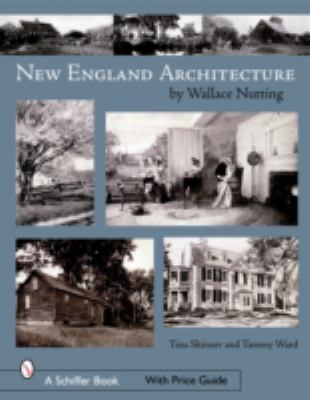 New England's Architecture by Wallace Nutting