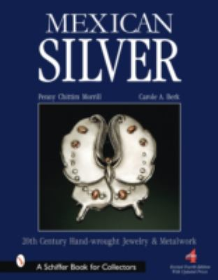 Mexican Silver: 20th Century Handwrought Jewelry and Metalwork