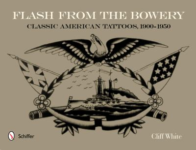 Flash from the Bowery : Classic American Tattoos, 1900-1950
