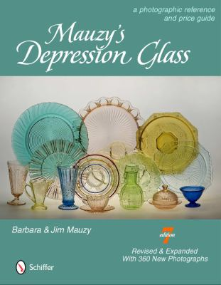 Mauzy's Depression Glass : A Photographic Reference and Price Guide