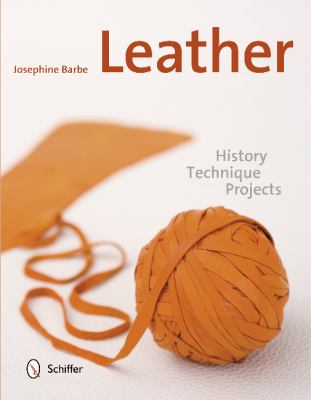 Leather : History, Technique, Projects