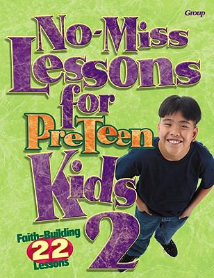 No-Miss Lessons for Preteen Kids, Vol. 2