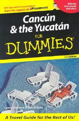 Cancun and the Yucatan for Dummies