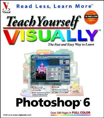 Teach Yourself Visually Photoshop 6