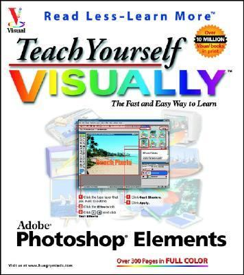 Teach Yourself Visually: Adobe Photoshop Elements - Mike Wooldridge - Paperback