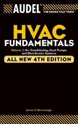 HVAC FUNDAMENTALS Air Conditioning, Heat Pumps, and Distribution Systems