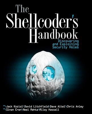 Shellcoder's Handbook Discovering and Exploiting Security Holes