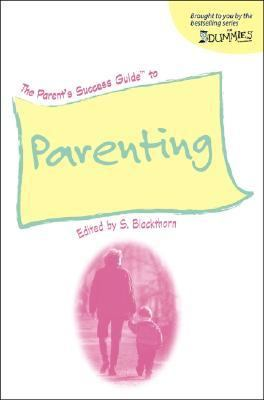 Parent's Success Guide To Parenting Tips