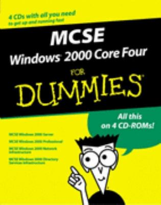 McSe Windows 2000 Core 4 for Dummies Exam 70-210, Exam 70-215, Exam 70-216, Exam 70-217