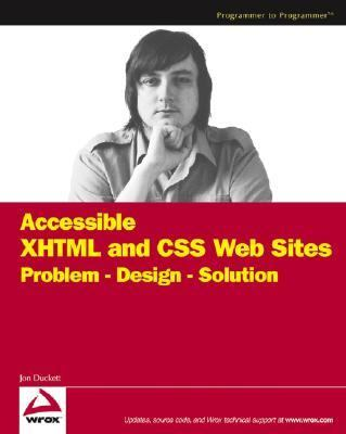 Accessible XHTML and CSS Web Sites Problem Design Solution