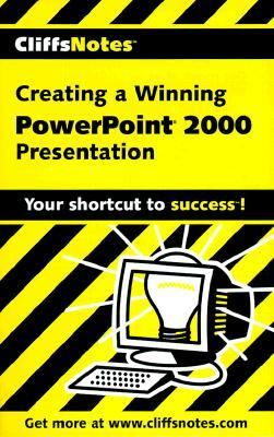 Cliffsnotes: Creating a Dynamite Powerpoint 2000 Presentation