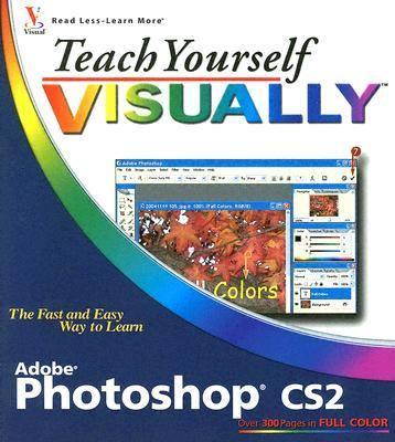 Teach Yourself Visually Photoshop CS2