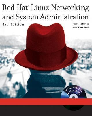Red Hat Linux Networking and System Administration