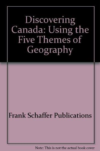 Discovering Canada: Using the Five Themes of Geography