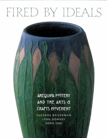 Fired by Ideals: Arequipa Pottery and the Arts & Crafts Movement