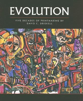 Evolution Five Decades of Printmaking by David C. Driskell
