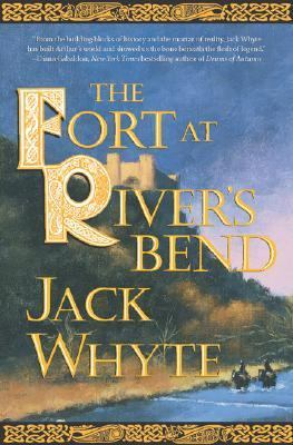 Fort at River's Bend The Camulod Chronicles