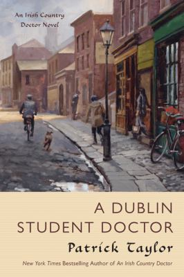 A Dublin Student Doctor: An Irish Country Doctor Novel