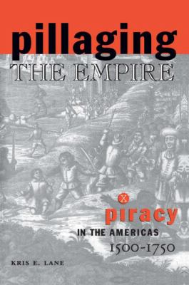 Pillaging the Empire: Piracy in the Americas, 1500-1750 (Latin American Realities)