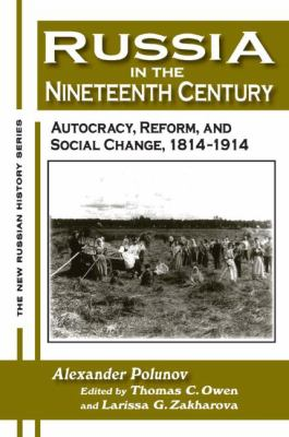 Russia in the Nineteenth Century Autocracy, Reform, And Social Change, 1814-1914