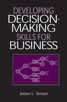 Developing Decisionmaking Skills for Business