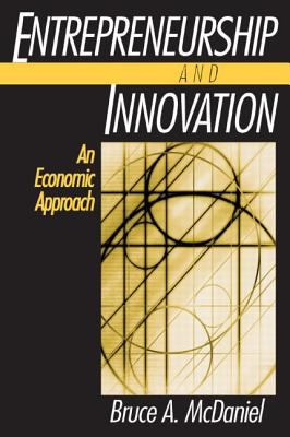 Entrepreneurship and Innovation An Economic Approach