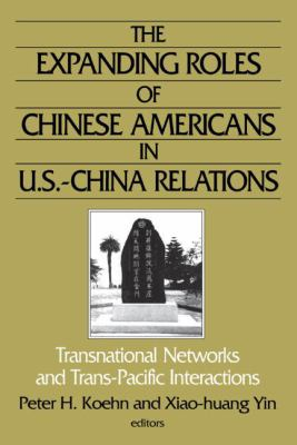 Expanding Roles of Chinese Americans in U.S.-China Relations Transnational Networks and Trans-Pacific Interactions