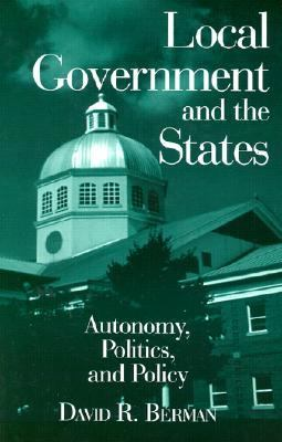 Local Government and the States Autonomy, Politics, and Policy