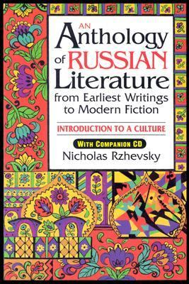 Anthology of Russian Literature from Earliest Writings to Modern Fiction Introduction to a Culture