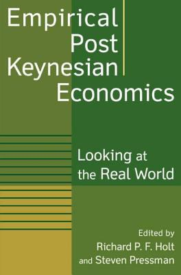 Empirical Post Keynesian Economics Looking at the Real World