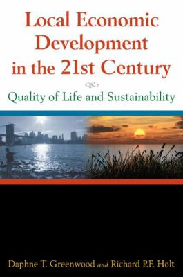 Local Economic Development in the 21st Century : Quality of Life and Sustainability