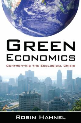 Green Economics : Confronting the Ecological Crisis