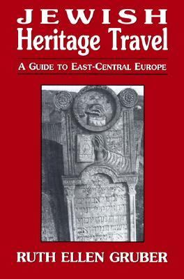 Jewish Heritage Travel A Guide to East-Central Europe