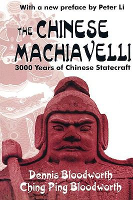 Chinese Machiavelli 3000 Years of Chinese Statecraft