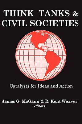 Think Tanks & Civil Societies Catalysts for Ideas and Action