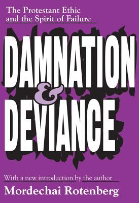 Damnation and Deviance: The Protestant Ethic and the Spirit of Failure
