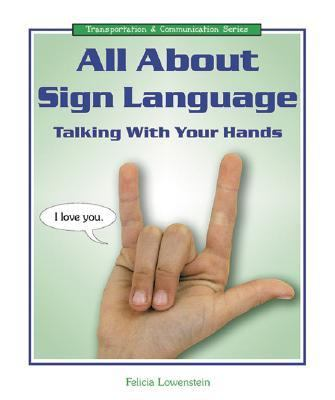 All About Sign Language Talking With Your Hands