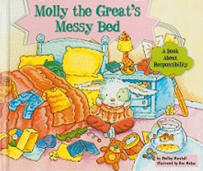 Molly the Great's Messy Bed: A Book About Responsibility (Character Education With Super Ben and Molly the Great)