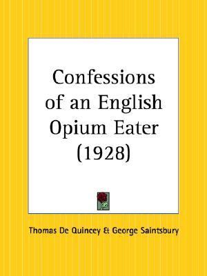 Confessions of an English Opium Eater 1928
